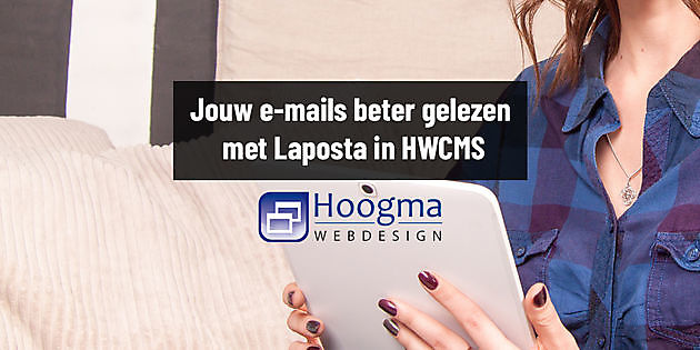 Een beter e-mailbereik met Laposta, nu in HWCMS - Hoogma Webdesign Beerta