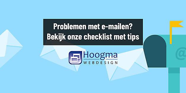 Do's en don'ts om te voorkomen dat jouw mails in de spambox belanden - Hoogma Webdesign Beerta